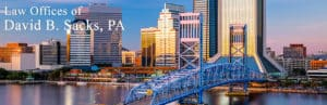 David B. Sacks, PA Attorney - Jacksonville, FL skyline